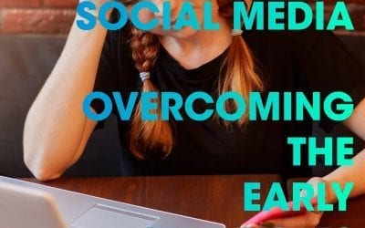Social Media – Overcoming The Early Struggles