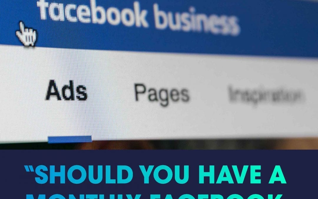 Should You Have A Monthly Facebook Ad's Budget?